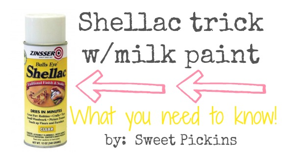 Sweet Pickins Milk Paint - shellac tutorial